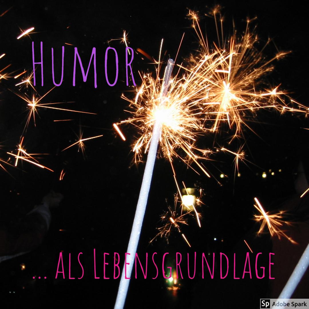 Humor ...als Lebensgrundlage