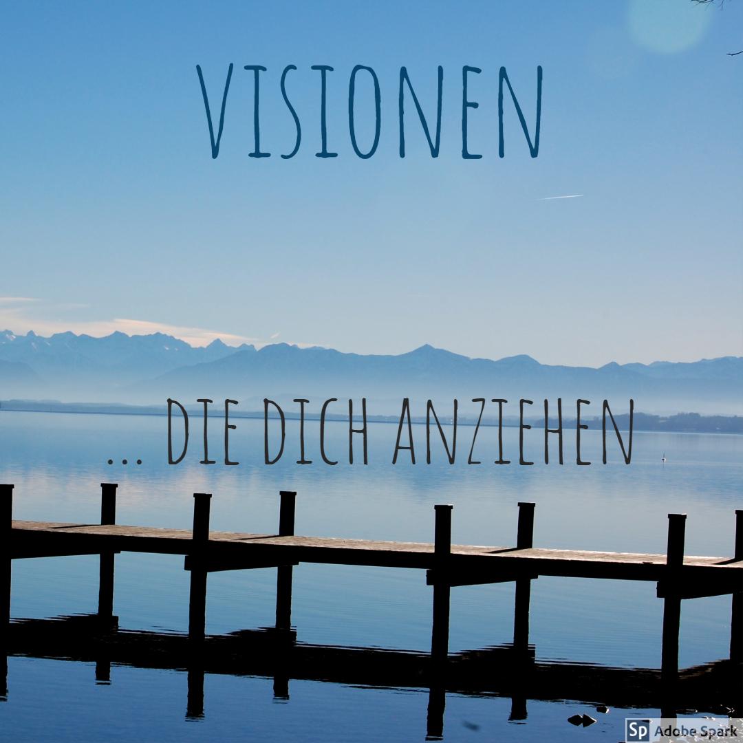 Visionen ...die dich anziehen