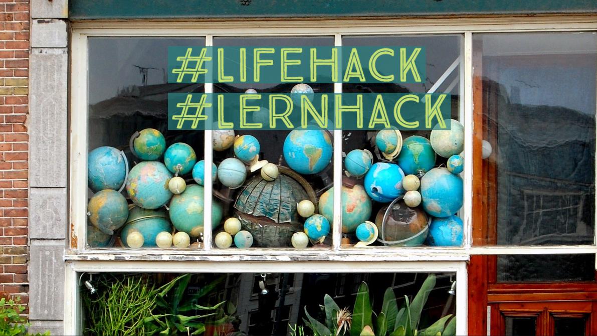 Lifehack, Lernhack - der Kick für deinen Lernerfolg!